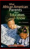 What African American Parents Want Educators to Know, Gail L. Thompson, 0897898931