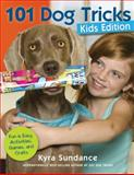 101 Dog Tricks, Kids Edition, Kyra Sundance, 1592538932