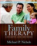Family Therapy : Concepts and Methods, Nichols, Michael P. and Schwartz, Richard C., 0205768938