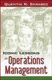 Iconic Lessons in Operations Management, Shrabec, Quentin R., 0741428938