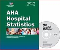 AHA Hospital Statistics, 2012 edition Book with MS Excel Tables on CD : The comprehensive reference source for analysis and comparison of hospital Trends, Health Forum, 0872588939