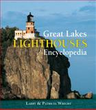 Great Lakes Lighthouses Encyclopedia, Larry Wright and Patricia Wright, 1554078938