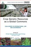 Crop Genetic Resources as a Global Commons : Challenges in International Law and Governance, , 1844078930