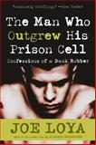 The Man Who Outgrew His Prison Cell, Joe Loya, 0060508930
