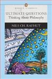 Ultimate Questions : Thinking about Philosophy, Rauhut, Nils Ch, 0321108930
