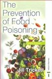 The Prevention of Food Poisoning, Trickett, Jill, 0748758933