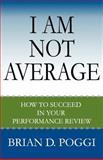 I Am Not Average, Brian Poggi, 1468008935