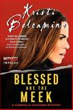 Blessed Are the Meek, Kristi Belcamino, 0062338935