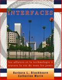 Interfaces : Les Affaires et la Technologie a Travers la Vie de Tous les Jours, Blackbourn, Barbara L. and Marin, Catherine, 0471138932