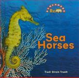 Sea Horses, Trudi Strain Trueit, 0761448934
