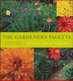 The Gardener's Palette : Creating Color in the Garden, Eddison, Sydney, 0809298937