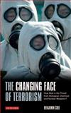The Changing Face of Terrorism : How Real Is the Threat from Biological, Chemical and Nuclear Weapons?, Gurr, Nadine and Cole, Benjamin, 1845118936