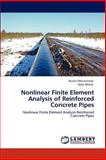 Nonlinear Finite Element Analysis of Reinforced Concrete Pipes, Husain Mohammad and Haifa Mahdi, 3846528935