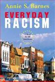Everyday Racism : A Book for All Americans (from Sourcebooks, Inc. ), Barnes, Annie S., 0321328930