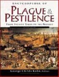 Encyclopedia of Plague and Pestilence : From Ancient Times to the Present, , 0816048932