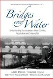 Bridges over Water, Ariel Dinar and Shlomi Dinar, 981256893X