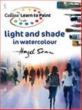 Light and Shade in Watercolour, Hazel Soan, 0007248946