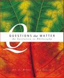 Questions That Matter with Free Philosophy PowerWeb, Miller, Ed. L. and Jensen, Jon, 0072978945