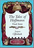 The Tales of Hoffmann, Jacques Offenbach, 0486418944