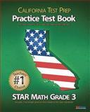 CALIFORNIA TEST PREP Practice Test Book STAR Math Grade 3, Test Master Press California, 1470098946