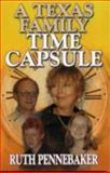 A Texas Time Capsule, Ruth Pennebaker, 1556228945