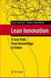 Lean Innovation : A Fast Path from Knowledge to Value, Sehested, Claus and Sonnenberg, Henrik, 3642158943
