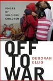 Off to War, Deborah Ellis, 0888998945