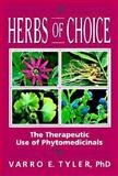 Herbs of Choice : The Therapeutic Use of Phytomedicinals, Tyler, Varro E., 1560248947