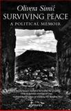 Surviving Peace : A Political Memior, Simic, Olivera, 1742198945