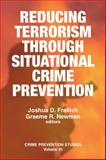 Countering Terrorism Through Situational Crime Prevention, Joshua D. Freilich, 1881798941