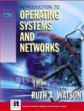 Introduction to Operating Systems and Networks, Watson, Ruth A., 0131118943