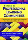 Schools as Professional Learning Communities : Collaborative Activities and Strategies for Professional Development, Pruitt, Eunice Z., 1412968941