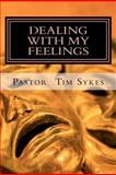 Dealing with My Feelings, Pastor Sykes, 146994894X