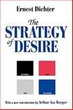 The Strategy of Desire, Dichter, Ernest, 0765808943
