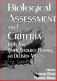 Biological Assessment and Criteria, Davis, Wayne S. and Simon, Thomas P., 0873718941