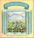 Sow the Seeds of Love, Gertrude Hyde, 0880888946