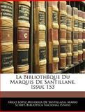 La Bibliothèque du Marquis de Santillane, Issue 153, Íñigo López Mendoza De Santillana, 1145728944