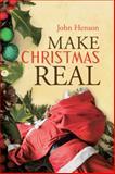 Make Christmas Real, John Henson, 1496978943