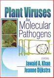 Plant Viruses as Molecular Pathogens, Jawaid A. Khan, Jeanne Dijkstra, 1560228946