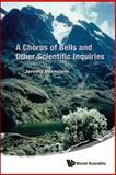A Chorus of Bells and Other Scientific Inquiries, Jeremy Bernstein, 9814578940