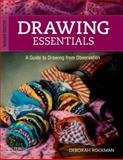 Drawing Essentials : A Guide to Drawing from Observation, Rockman, Deborah A., 0199758948