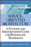 Service Oriented Architecture (SOA), Eric A. Marks and Michael Bell, 0471768944