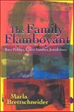 The Family Flamboyant : Race Politics, Queer Families, Jewish Lives, Brettschneider, Marla, 0791468941
