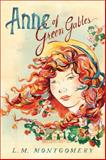Anne of the Green Gables, L. M. Montgomery, 1402288948