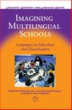 Imagining Multilingual Schools : Languages in Education and Glocalization, , 1853598941