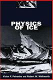 Physics of Ice, Petrenko, Victor F. and Whitworth, Robert W., 0198518943
