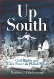 Up South : Civil Rights and Black Power in Philadelphia, Countryman, Matthew J., 081223894X