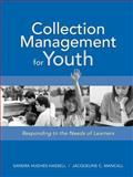 Collection Management for Youth : Responding to the Needs of Learners, Hughes-Hassell, Sandra and Mancall, Jacqueline C., 0838908942