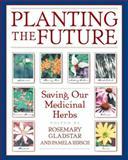 Planting the Future, Rosemary Gladstar, Pamela Hirsch, 0892818948