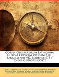 Corpus Glossariorum Latinorum, Georg Goetz and Gustav Loewe, 114389894X